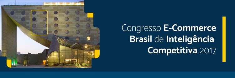 congresso-ecommerce-brasil-de-inteligencia-competitiva-2017