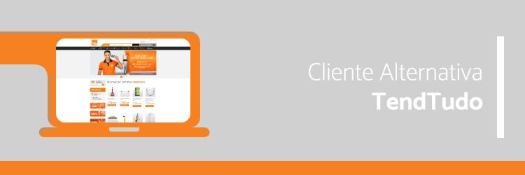 Cliente Alternativa - Tendtudo