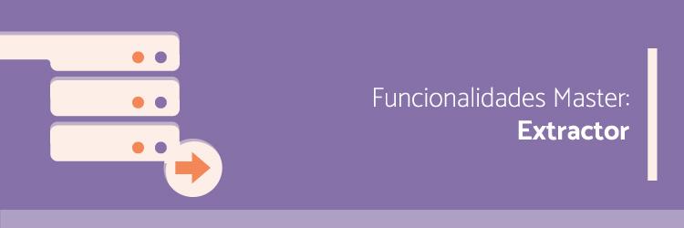 funcionalidades-master-extractor--Alternativa-Sistemas