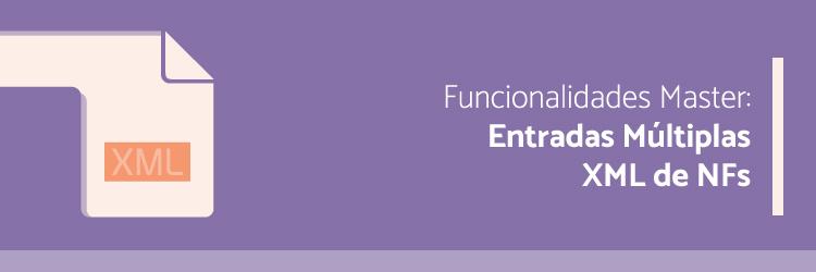 funcionalidades-master-entradas-multiplas-xml-de-nfs---Alternativa-Sistemas