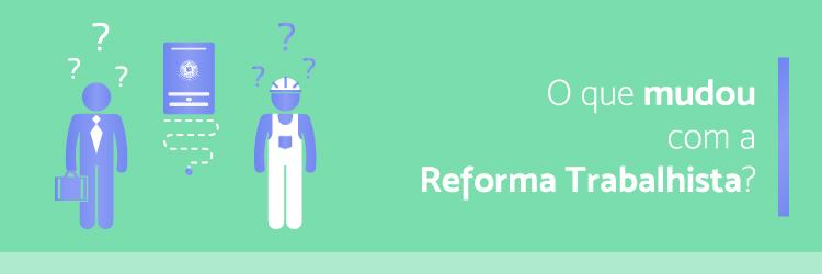 O que mudou com a reforma trabalhista - Blog Alternativa-Sistemas