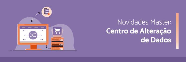 novidades-Master-centro-de-alteracao-de-dados---Alternativa-Sistemas