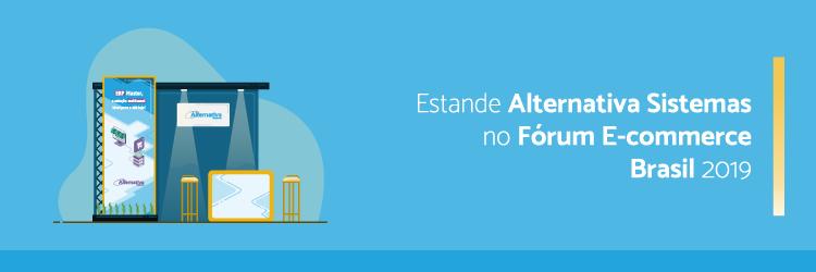 Estande-Alternativa-Sistemas-no-Forum-E-commerce-Brasil-2019