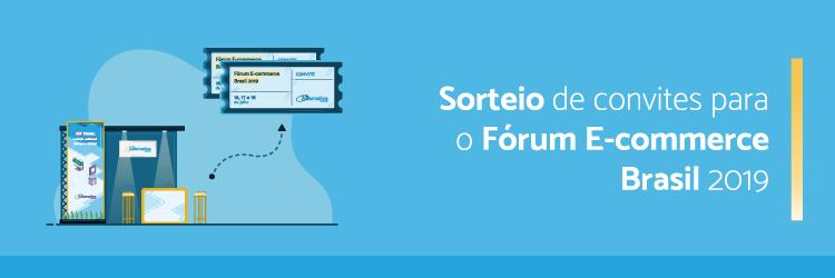 Sorteio convites para o Fórum E-commerce Brasil 2019