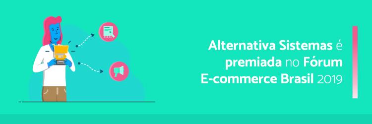 Alternativa-Sistemas-e-premiada-no-forum-e-commerce-Brasil-2019---Alternativa-Sistemas