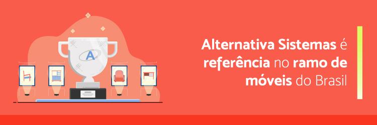 Alternativa-Sistemas-e-referencia-no-ramo-de-moveis-do-Brasil---Alternativa-Sistemas