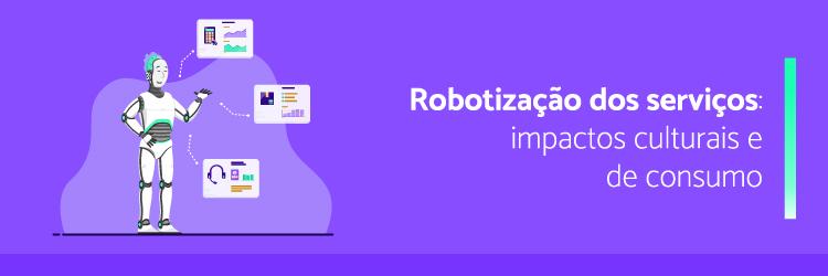 Robotizaçao-dos-serviços-impactos-culturais-e-de-consumos---Alternativa-Sistemas