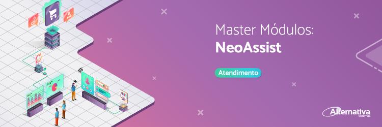 master-modulos-atendimento-NeoAssist---Alternativa-Sistemas