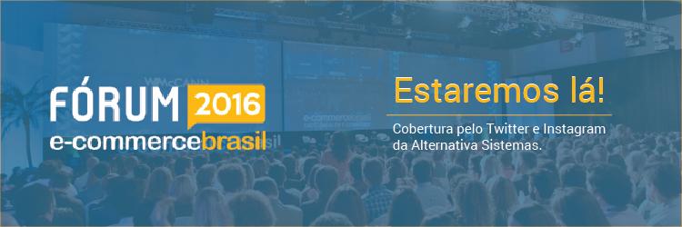 Alternativa Sistemas estará no Forúm e-commerce Brasil 2016