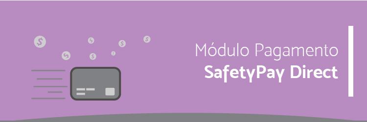 SafetyPay Direct - Master Módulos - Alternativa Sistemas