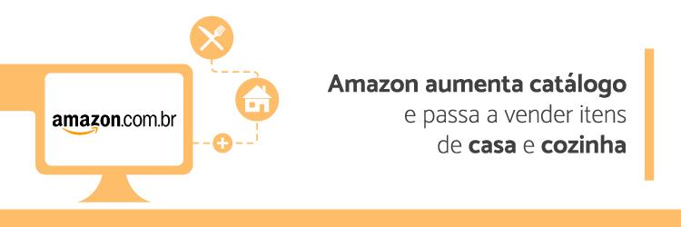 amazon-aumenta-catalogo-e-passa-a-vender-itens-de-casa-e-cozinha---Alternativa-Sistemas