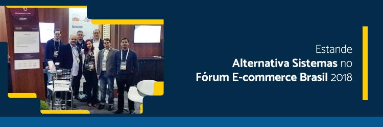Estande-Alternativa-Sistemas-no-Forum-E-commerce-Brasil-2018