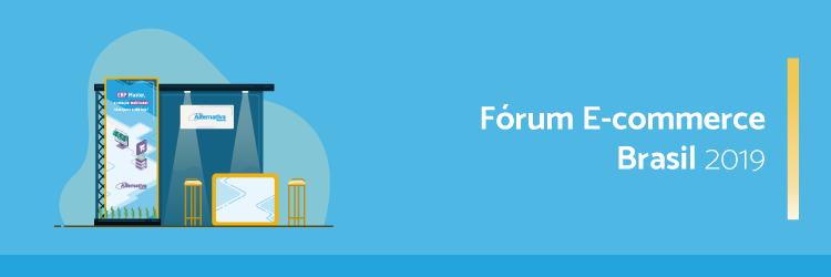 Forum-E-commerce-Brasil-2019---Alternativa-Sistemas