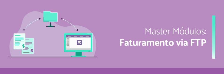 master-modulos-faturamento-via-FTP---Alternativa-Sistemas