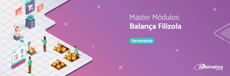 Master-modulos-ferramentas-Balanca-Filizola---Alternativa-Sistemas