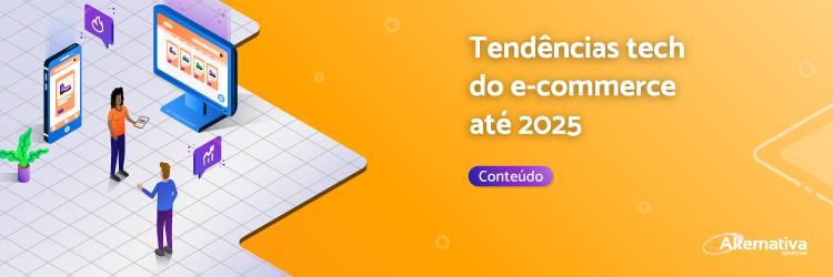 tendencias-tech-no-e-commerce-ate-2025---Alternativa-Sistemas
