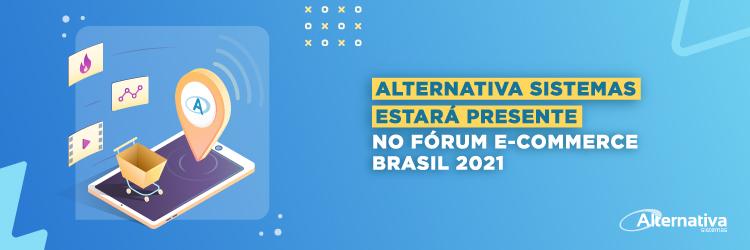 Alternativa-Sistemas-estara-presente-no-forum-ecommerce-Brasil-2021