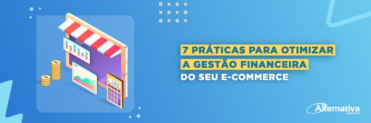 7-praticas-para-otimizar-a-gestao-financeira-do-seu-e-commerce---Alternativa-Sistemas
