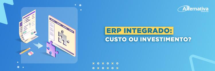 ERP-integrado-custo-ou-investimento---Alternativa-Sistemas